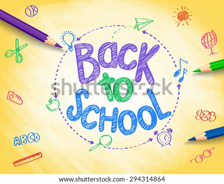 Back to School Title Written by a Colorful Pencils or Crayons with School Items Drawing in Sketch Textured Yellow Background. Vector Illustration - stock vector