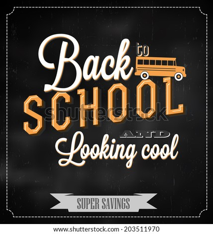 Back to School Typographic Elements - Vintage Style Back to School and Looking Cool Design Layout - stock vector