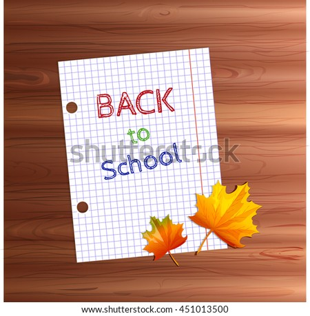 Back to school. White paper sheet into the cell with a sign on a wooden background with autumn leaves. Vector illustration.