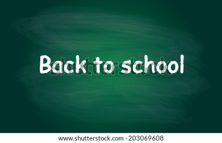 Back to school written on blackboard with chalk. Vector background.