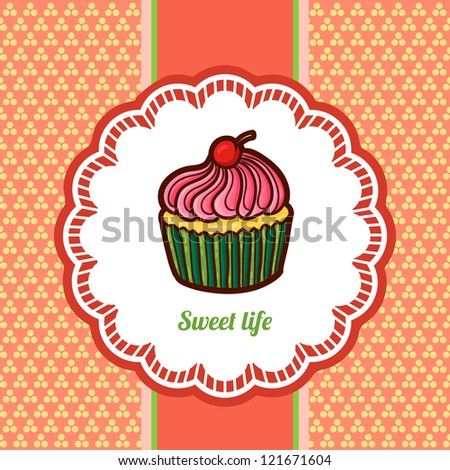 Background with cupcake and lace. Vintage retro style. Cartoon cupcake. - stock vector