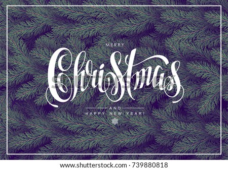 Background with Realistic Looking Christmas Tree Branches and Calligraphic Season Wishes.