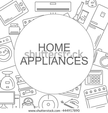 Background with the image of home appliances. Banner for your company or shop with space for text. Vector illustration.