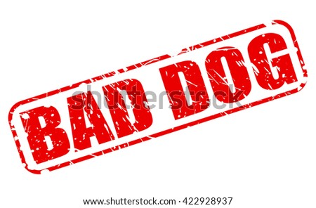 BAD DOG red stamp text on white