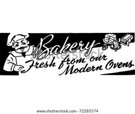 Bakery - Fresh From Our Modern Ovens - Retro Ad Art Banner - stock vector
