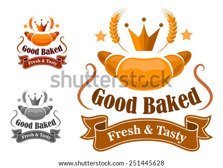 Bakery label for fresh and tasty products with a crown and ears of wheat above a croissant with text and a banner - stock vector