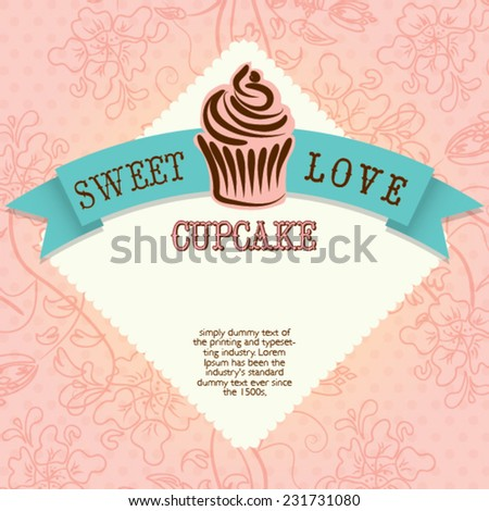 Bakery, Sweet Love Cupcake card restaurant menu, vector template. Beautiful background with  place for your text. Menu for restaurant, cafe, bar, tea-house. - stock vector