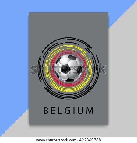 Banner for Euro 2016 World FIFA championship. Euro 2016 Belgium participant. Football competition. Advertisement card. Flyer, template, brochure design. Football ball and the flag of Belgium - stock vector