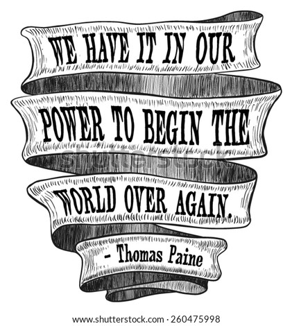 Banner Ribbon Power Begin World Again Thomas Paine Founding Fathers Quote Sketch Ink Old Fashioned Vintage Retro Scroll Revolution Illustration - Vector  - stock vector