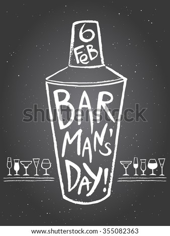 Barman's day vector illustration. Big chalk drawn shaker with letters and date. Hand drawn International Barman day card - shaker with lettering and tiny doodle style cocktail glasses.