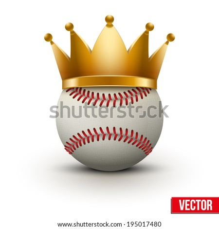 Baseball ball with royal crown. King of sport. Isolated on white. Traditional form and color. Realistic Vector illustration. - stock vector