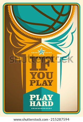Basketball poster with slogan. Vector illustration. - stock vector