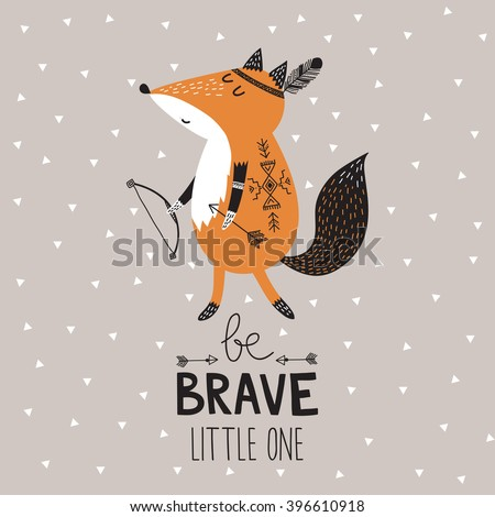 Be Brave little one poster for children with cute indian fox in cartoon style and hand drawn lettering. Vector illustration. - stock vector