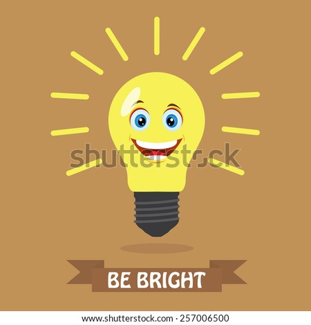 Be bright - stock vector