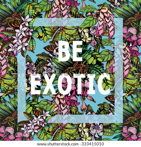 Be Exotic! Eco Poster Concept. Vector Creative Organic Illustration On Pattern Background. - stock vector