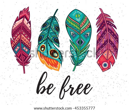 Be free. Boho art print with decorative feathers in ethnic style. Perfect for invitations, greeting cards, quotes, blogs, posters and more.