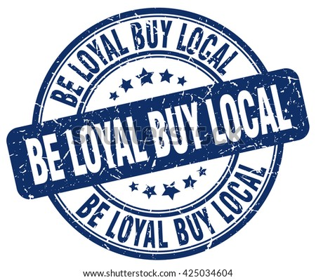 be loyal buy local blue grunge round vintage rubber stamp.be loyal buy local stamp.be loyal buy local round stamp.be loyal buy local grunge stamp.be loyal buy local.be loyal buy local vintage stamp.