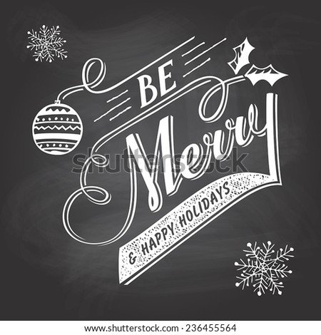 Be Merry. Hand-lettering Christmas greeting label on blackboard with chalk - stock vector