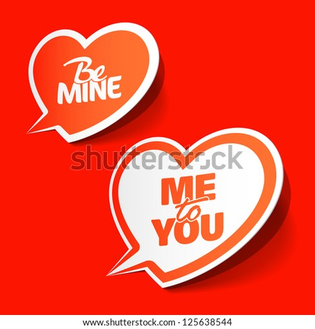 Be Mine and Me to You - enamored bubbles. Vector.