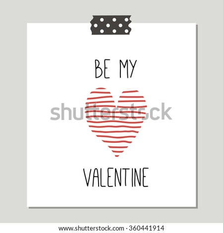 Be My Valentine. Hand Drawn Cute Card With Love Design. Perfect for valentines day, birthday, save the date invitation. - stock vector