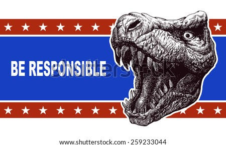 Be responsible - Presidential Election Poster with trex head. Vector illustration - stock vector