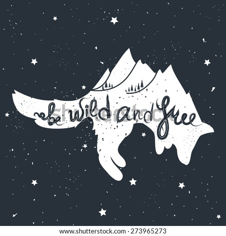 Be wild and free. Vintage motivational hand drawn lettering poster. Vector illustration with jumping fox, mountains and trees. Inspirational hipster style illustration