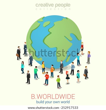 Be worldwide cosmopolitan globalization flat 3d web isometric infographic concept vector. Micro people standing around huge earth planet globe. Creative people collection.