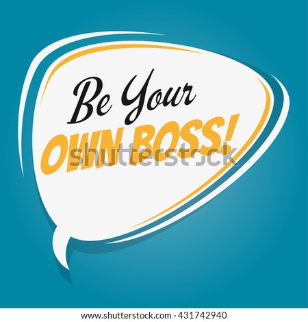 be your own boss retro cartoon speech bubble - stock vector