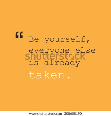 Be Yourself, Everyone Else is Already Taken. - Inspirational Quote, Slogan, Saying - Success Concept Design on Orange Background - stock vector