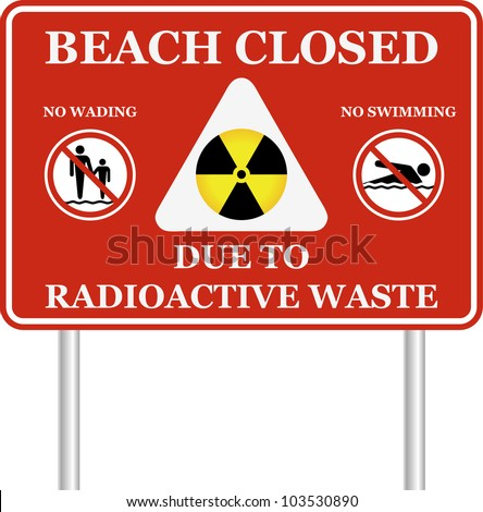 Beach closed sign due to radioactive waste. Vector