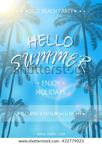 Beach party flyer template, lettering Hello Summer and enjoy holidays on blue background, poster with palm trees, illustration.