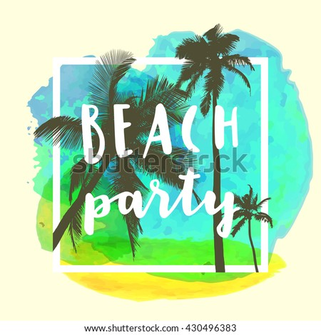 Beach Party Modern Calligraphic T Shirt Design With Flat Palm Trees On Bright Colorful