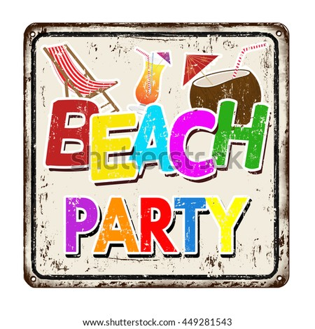 Beach party on white vintage rusty metal sign on a white background, vector illustration