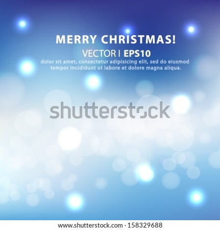 Beautiful Blue Christmas background with place for text and bokeh effect. Vector EPS 10 illustration. - stock vector