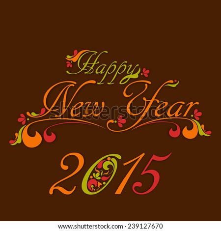 beautiful calligraphy for Happy New year 2015 in brown background