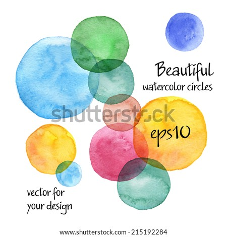 beautiful colorful watercolor circles (with paper texture and brush) - isolated hand drawn backgrounds - vector illustration - stock vector