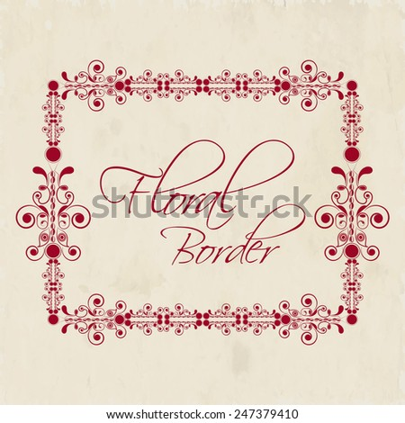 Beautiful floral decorative frame border design with space for your text on grungy background. - stock vector