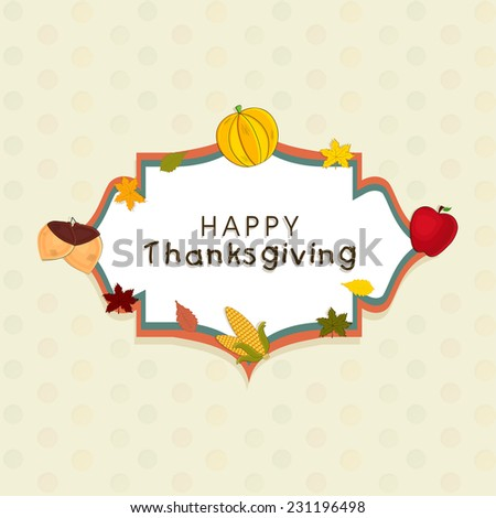 Beautiful frame decorated with apple, corn, star, acorn, maple leaves and pumpkin on beige background for Happy Thanksgiving Day celebrations.  - stock vector