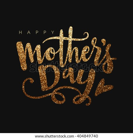 Beautiful golden glittering text Happy Mother's Day on black background. - stock vector