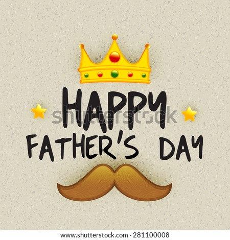 Beautiful greeting card design for Happy Father's Day celebrations with King's crown and moustache on beige background.  - stock vector