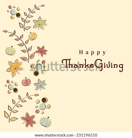 Beautiful greeting card design for Happy Thanksgiving Day celebrations with maple leaves and pumpkins decorated beige background.  - stock vector