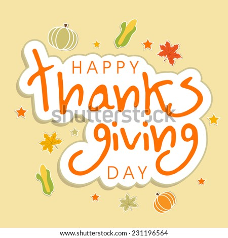 Beautiful greeting card design for Happy Thanksgiving Day celebrations with maple leaves, corn and pumpkins decorated beige background.  - stock vector