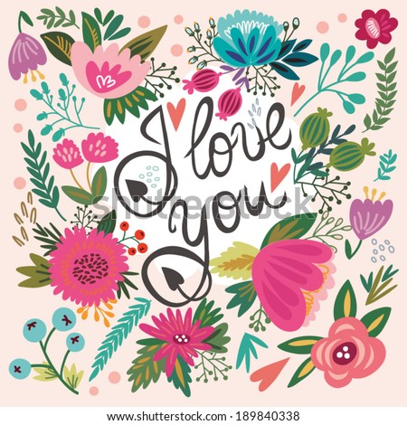 """Beautiful greeting card """"I love you""""/cute gentle collection. Bright illustration, can be used as creating card,invitation card for wedding, birthday and other holiday and cute summer background. - stock vector"""