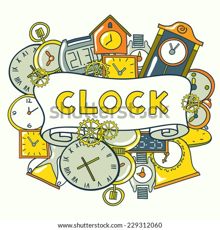 Beautiful greeting card of clocks and watches. Hand drawn vector illustration. Cute poster design. - stock vector