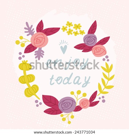 Beautiful hand drawn floral wreath with quote. Romantic floral card for invitation or stationery design in retro style. Perfect illustration for wedding invitation or celebration card - stock vector