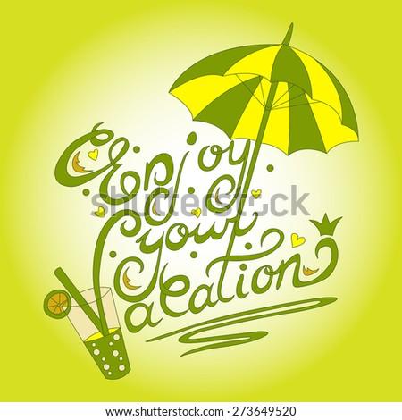 Beautiful Handdrawn Illustration Lettering Enjoy Your ...