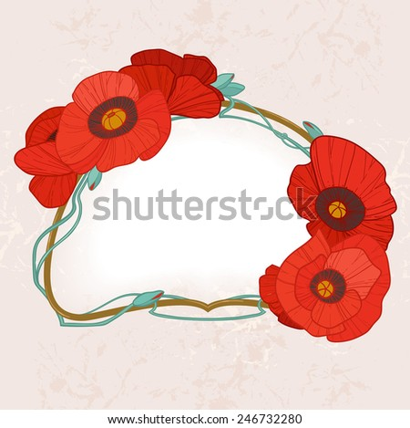 Beautiful retro vintage frame with bright red poppies. Can be used as greeting, postal, invitation, wedding, birthday, valentines card and other design - stock vector