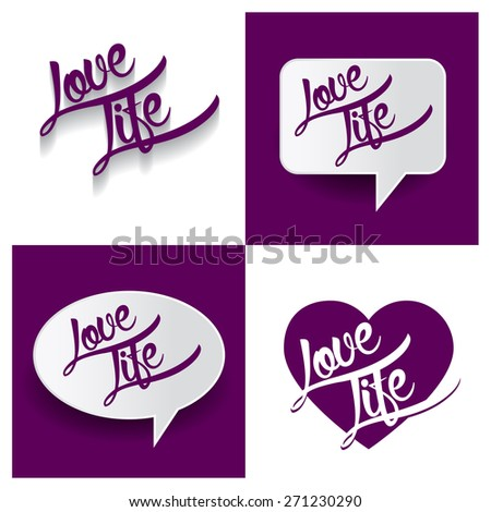 Beautiful set of Love Life Hand lettering handmade vector calligraphy purple background set. vector call out Love Life letter. heart shape Love Life text. Valentine Day typography - stock vector