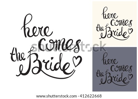 Beautiful vector attractive fashion wedding here comes bride. Hand drawn graphic here comes bride. Artistic fashion, style, beauty element. Isolated element on white, gray background - stock vector