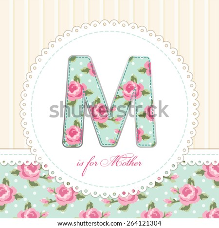 Beautiful vintage Mother's Day card in shabby chic style with patch applique of letter M - stock vector